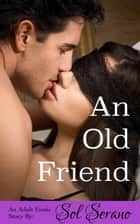 An Old Friend ebook by Sol Serano