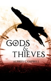 Gods & Thieves ebook by Aubrey Campbell