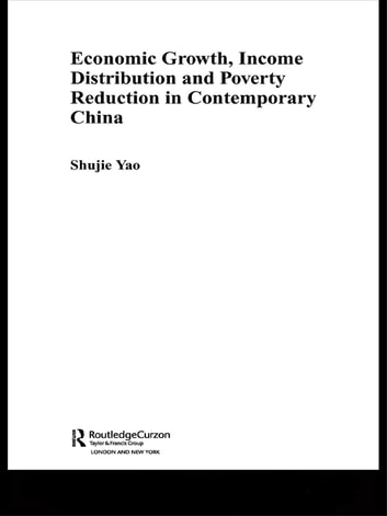 Economic growth income distribution and poverty reduction in economic growth income distribution and poverty reduction in contemporary china ebook by shujie yao fandeluxe Gallery