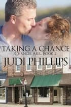 Taking A Chance ebook by Judi Phillips
