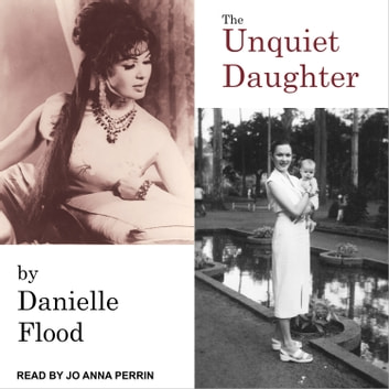 The Unquiet Daughter audiobook by Danielle Flood