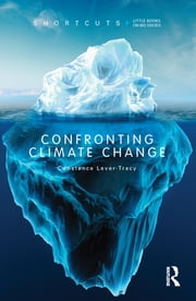 Confronting Climate Change ebook by Constance Lever-Tracy