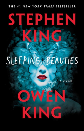 Sleeping Beauties - A Novel eBook by Stephen King,Owen King