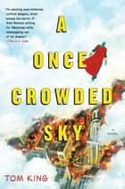 A Once Crowded Sky - A Novel ebook by Tom King, Tom Fowler