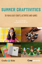 Summer Craftivities: 30 Fun & Easy Crafts, Activities & Games ebook by PBS Parents