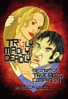 Truly Madly Deadly ebook by Becca Wilcott