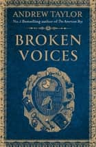 Broken Voices (A Novella) ebook by Andrew Taylor