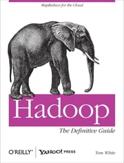 Hadoop: The Definitive Guide - The Definitive Guide ebook by Tom White