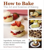 How to Bake: Flour--the basic ingredient ebook by Dennis Weaver