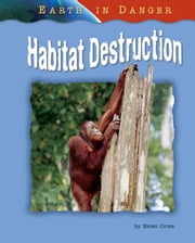 Habitat Destruction ebook by Orme, Helen