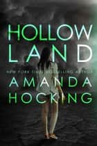 Hollowland (The Hollows #1) ebook by