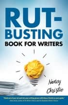 Rut-Busting Book for Writers ebook by Nancy Christie