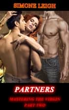 Partners - Mastering the Virgin, #2 ebook by Simone Leigh