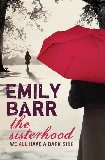 The Sisterhood - A gripping psychological thriller with a shocking twist ebook by Emily Barr