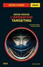 L'Operativo - Targeting (Segretissimo) ebook by Kevin Hochs
