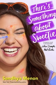 There's Something about Sweetie ebook by Sandhya Menon