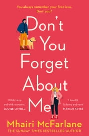 Don't You Forget About Me: Hilarious, heartwarming and romantic – the funniest romcom of 2019 ebook by Mhairi McFarlane