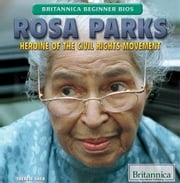 Rosa Parks - Heroine of the Civil Rights Movement ebook by Therese Shea,Andrea Sclarow