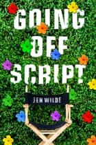 Going Off Script ebook by Jen Wilde