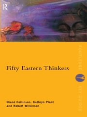 Fifty Eastern Thinkers ebook by Diane Collinson,Kathryn Plant,Robert Wilkinson
