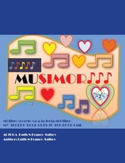 MUSIMOR♪♪♪ - Mi libro secreto va a la feria del libro MY SECRET BOOK GOES TO THE BOOK FAIR ebook by Ruth N. Franco-Talboy
