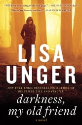 Darkness, My Old Friend - A Novel ebook by Lisa Unger