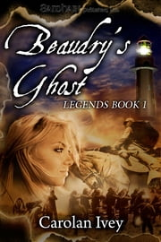 Beaudry's Ghost ebook by Carolan Ivey