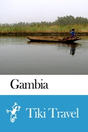 Gambia Travel Guide - Tiki Travel ebook by Tiki Travel
