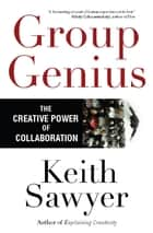 Group Genius ebook by Keith Sawyer