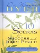 10 Secrets for Success and Inner Peace ekitaplar by Wayne Dyer