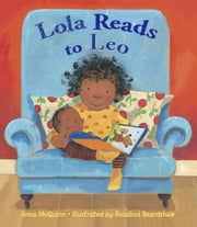 Lola Reads to Leo ebook by Anna McQuinn