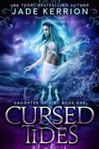 Cursed Tides - Daughter of Air ebook by Jade Kerrion