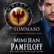 TOMMASO - Book 2, The Immortal Matchmakers, Inc. Series audiobook by Mimi Jean Pamfiloff