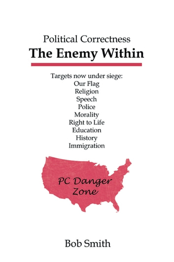 Political Correctness - The Enemy Within ebook by Bob Smith