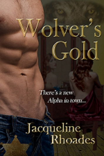 Wolver's Gold: A Wolver Novel ebook by Jacqueline Rhoades