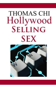Hollywood Selling Sex ebook by Thomas Chi
