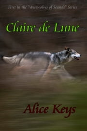 Claire de Lune ebook by Alice Keys