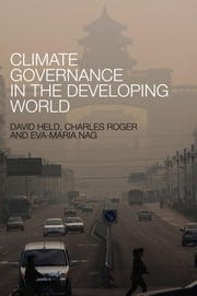 Climate Governance in the Developing World ebook by David Held,Charles Roger,Eva-Maria Nag