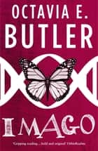Imago (Lilith's Brood – Book Three) ebook by Octavia E. Butler