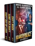 Kilhaven Police: Books 1-3 - A paranormal police comedy box set ebook by Brock Bloodworth, H. Claire Taylor
