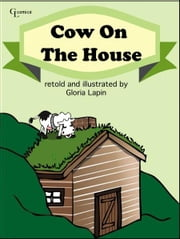 Cow On The House ebook by Gloria Lapin