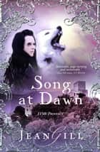 Song at Dawn - The Troubadours Quartet, #1 ebook by Jean Gill