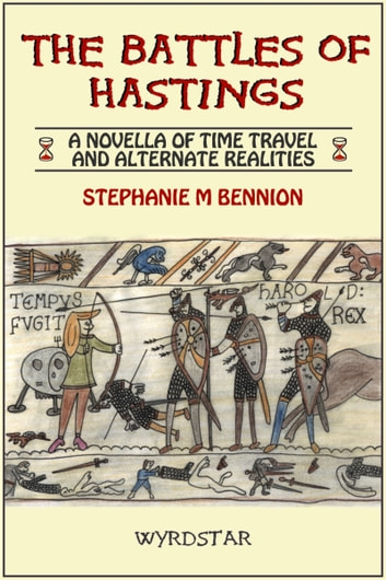 The Battles Of Hastings ebook by Steph Bennion