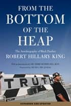 From the Bottom of the Heap - The Autobiography of Black Panther Robert Hillary King ebook by Robert Hillary King, Dr. Terry Kupers, MD,...