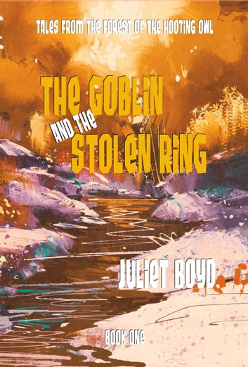 The Goblin and the Stolen Ring ebook by Juliet Boyd