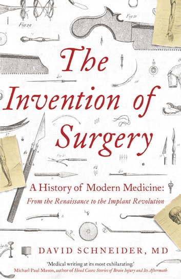 The Invention of Surgery ebook by Dr David Schneider