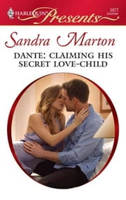 Dante: Claiming His Secret Love-Child ebook by Sandra Marton