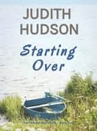 Starting Over ebook by Judith Hudson