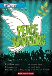 Profiles #6: Peace Warriors ebook by Andrea Davis Pinkney