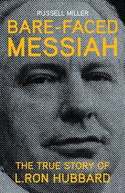 Bare-Faced Messiah - The True Story of L. Ron Hubbard ebook by Russell Miller